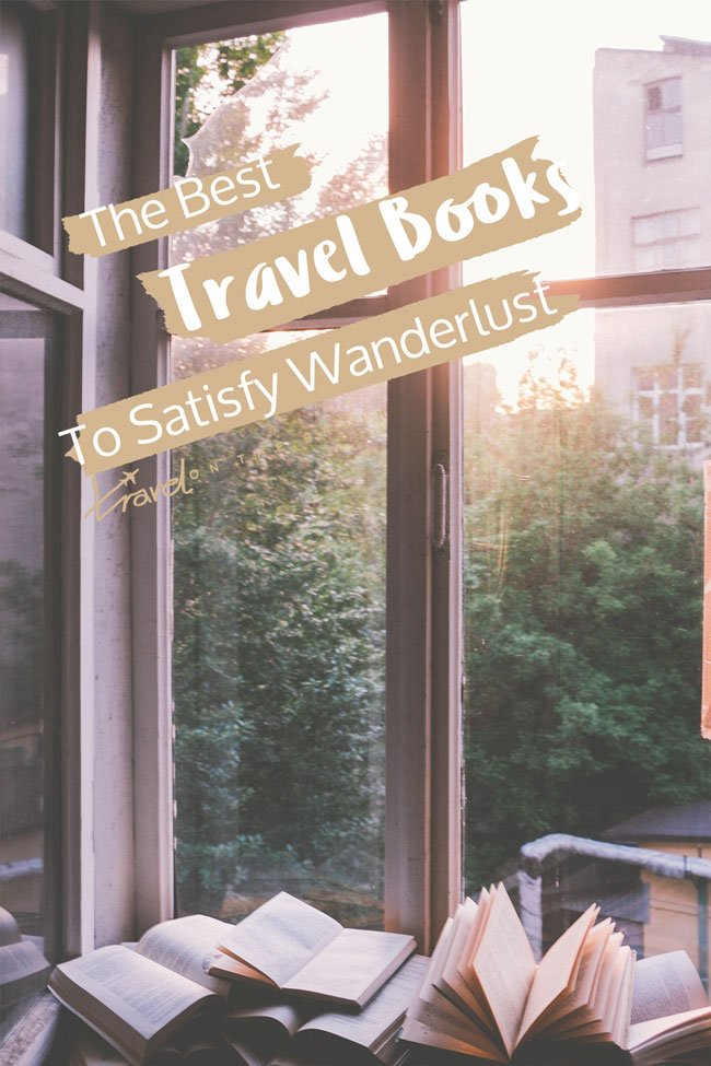 The Best Travel Books to Satisfy Wanderlust (for a While)