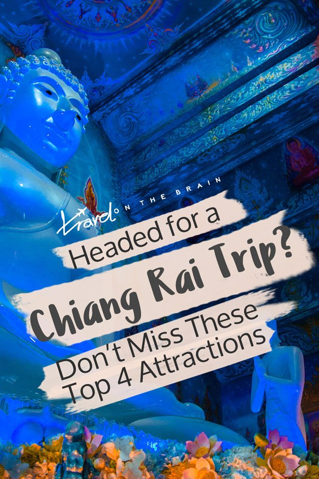 Headed for a Chang Rai Trip? Don't Miss These Top 4 Attractions