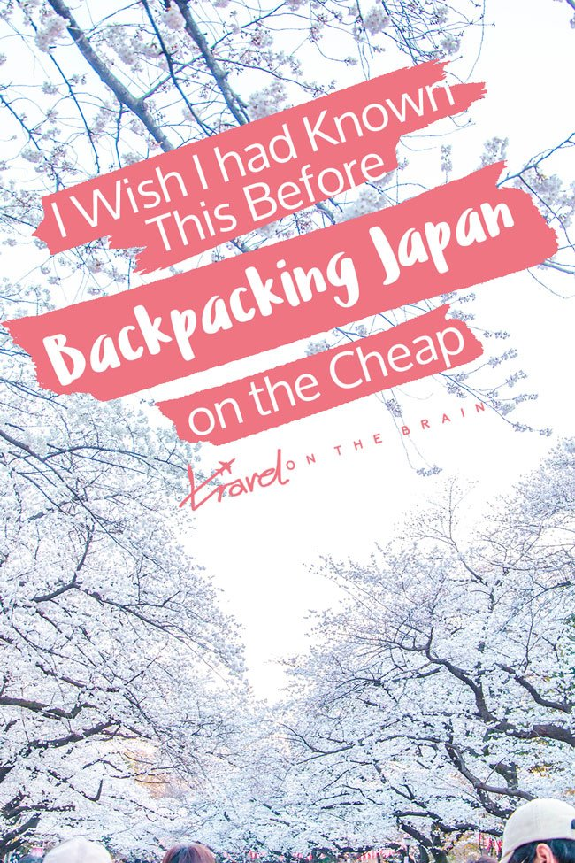 I Wish I had Known This Before Backpacking Japan on the Cheap (in 2018)