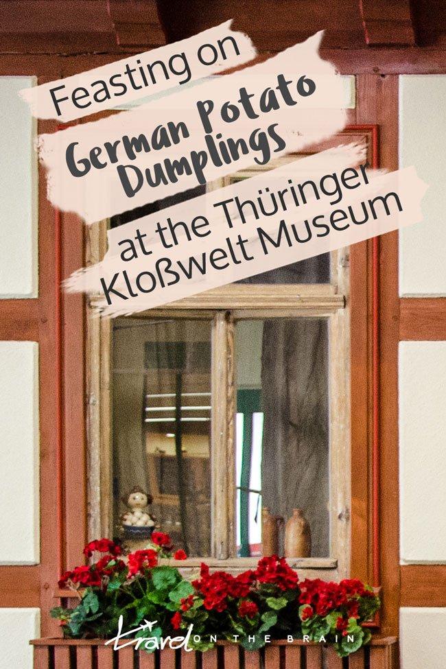 Feasting on German Potato Dumplings at the Thüringer Kloßwelt Museum