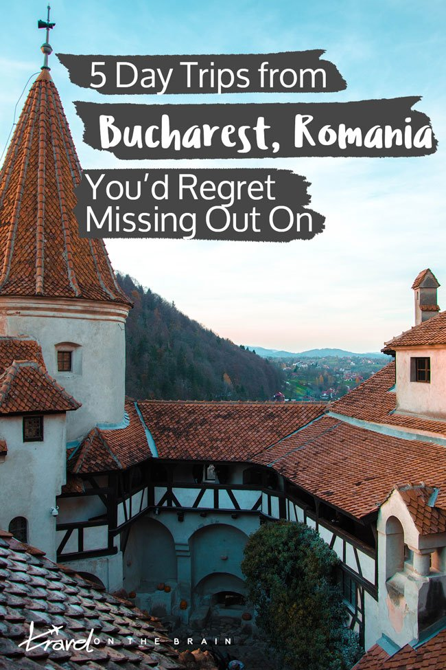 5 Day Trips from Bucharest You'd Regret Missing Out On